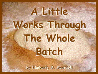A Little Works Through The Whole Batch--by Kimberly B. Southall