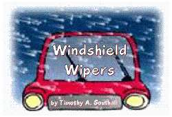 Windshield Wipers--by Timothy A. Southall